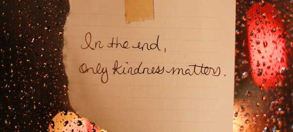 Kindness, be kind, note, tape, handwritten note, in the end only kindness matters
